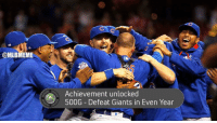 @MLBMEME  Achievement unlocked  500G Defeat Giants in Even Year The Cubs advance to the NLCS