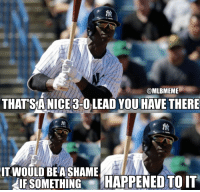 Mlb, Run, and Game: @MLBMEME  THAT'SA NICE 3-O LEAD YOU HAVE THERE  IT WOULD BE A SHAME  IF SOMETHING  HAPPENED TO IT What a game and what a home run by Didi Gregorius!  TIE GAME #ALWildCard