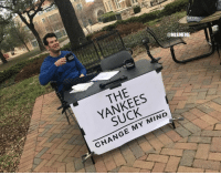 Go ahead and try: @MLBMEME  THE  YANKEES  SUCK  CHANGE MY MIND Go ahead and try