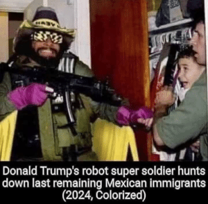 😎: Mlf  Donald Trump's robot super soldier hunts  down last remaining Mexican immigrants  (2024, Colorized) 😎