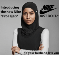 """Im Going to Hell for This, Hijab, and Do It: MM  Introducing  the new Nike  """"Pro Hijab""""  JUST DO IT  if your husband lets you"""