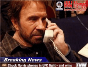 Chuck Norris, Memes, and News: MMA Memes  hcebok.com/demesMMA  acebook  Breaking News  LIVE Chuck Norris phones in UFC fight - and wins (f) ch(uck) norris