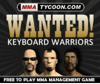 keyboard warrior: MMA  TYCOON COM  WANTED!  KEYBOARD WARRIORS  FREE TO PLAY MMA MANAGEMENT GAME