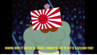 Good, Japan, and Time: MMMM. WHY IT TASTES SO GOOD, ITHINK I'D LIKE TO TRY IT A SECOND TIME! Japan responda to Hiroshima getting nuked [c. 1945]