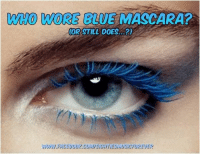 Memes, 🤖, and Mmo: MMO WORE BLUE MASCARA?  (OR STILL DOES...?)