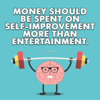 Memes, Nore, and 🤖: MMONEY SHOULD  BE SPENT ON  SELF-IMPROVEMENT  NORE THAN  ENTERTAINMENT  a Tai Lopez