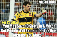 """Adidas, Emoji, and Memes: MN FOOTBALL  adidas  Iker Casillas  """"You May Save 1OShotsInAMatch  But People Will Remember The One  Mistake You Make. Iker Casillas! 😳 🔺Football Emojis for FREE. DL Link in bio!"""