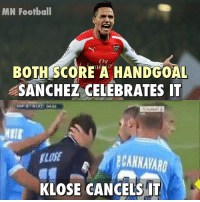 Memes, 🤖, and Sanchez: MN Football  Fly  BOTH SCORE A HANDGOAL  SANCHEZ CELEBRATES IT  KLOSE CANCELS IT The difference.. 😳 🔺LINK IN OUR BIO!! 😎🔥