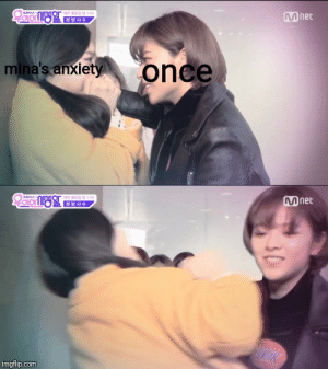 BEGONE: Mnet  onee  mina's anxiety  Mnet  nor ess  E방사수  ENK  imgflip.com BEGONE