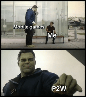 Funny, Games, and Mobile: Mobile games  Me  P2W Just let me play :(