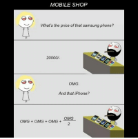 Twitter: BLB247 Snapchat : BELIKEBRO.COM belikebro sarcasm meme Follow @be.like.bro: MOBILE SHOP  /  What's the price of that samsung phone?  20000/  OMG  And that iPhone?  OMG  OMG OMG OMG + Twitter: BLB247 Snapchat : BELIKEBRO.COM belikebro sarcasm meme Follow @be.like.bro