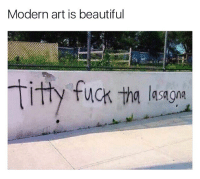 Titties, Titty Fuck, and Dank Memes: Modern art is beautiful  titty fuck tha Sagna Beautiful