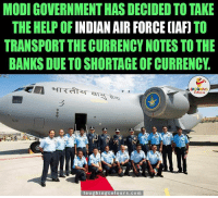 Great move by government...: MODIGOVERNMENTHAS DECIDED TO TAKE  THE HELP OF  INDIAN AIR FORCE IAFI  TO  TRANSPORT THE CURRENCY NOTES TO THE  BANKS DUE TO SHORTAGE OF CURRENCY  LA GHNG  laughing colours.com Great move by government...