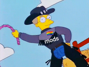 Dank Memes, Mods, and Smithers: mods Mods, Smithers?