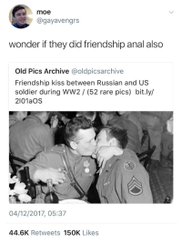 150k: moe  @gayavengrs  wonder if they did friendship anal also  Old Pics Archive @oldpicsarchive  Friendship kiss between Russian and US  soldier during WW2/ (52 rare pics) bit.ly/  2101aOS  04/12/2017, 05:37  44.6K Retweets 150K Likes
