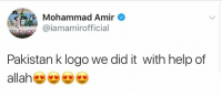 Memes, Help, and Pakistan: Mohammad Amir  aiamamirofficial  Pakistan k logo we did it with help of  allah