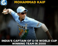 Memes, Faded, and World Cup: MOHAMMAD KAIF  INDIA'S CAPTAIN OF U-19 WORLD CUP  WINNING TEAM IN 2OOO Mohammad Kaif led the Indian team to its first ever World Cup win at the U-19 level.   Here are the 10 exciting Indian talents who faded away into the Murk: https://goo.gl/Zuk6mP