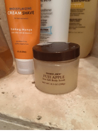 "Apple, Ass, and Bodies : MOISTURIZING  CREAM  SHAVE  honey mango  Hraben free  as vegetarian  FREE  TRADER APPLE  Sea Salt Body scrub  NET wm 8.3 oz (238g) So this morning I'm taking a shower and I'm all ""Hey! I forgot I bought this body scrub. I think I'll try it!""   Mistake number one.  Although it smelled really awesome, I soon realized that it had this oddly sticky/gooey texture that would not rinse off of my legs. The little scrubby bits rinsed off, but the weird, thick, stickiness wouldn't budge no matter what.  But whatever. I didn't have time to figure out a solution because I was running late as usual and needed to get my ass to an appointment with my chiropractor.  Since my Dr. likes me to wear form fitting clothes so he can do deep tissue work without getting all tangled up in fabric, I said to myself ""Hey! Today would be the perfect day to wear that new pair of super soft, tight leggings I just bought at Athleta!""  Mistake number two.  And to be honest I knew it was a mistake about the time I got the pants pulled up to about my knees. It seemed that the weird residue left behind by my body scrub was acting as a sort of rubber cement/glue kind of adhesive that was making it SUPER hard for the pants to slide up my legs. But since it took me like 5 minutes and a lot of work and energy to get them up THAT far and I was running late, I knew there was no turning back. I had to power on through and get them pulled all the way up.  It wasn't easy, and by the time I was done I was so sweaty that I basically needed another shower.  But no time for that!  So I went to my appointment.  By the time I got there the 3 cups of coffee and 1 juice I had ingested were ready to come out, so I went into the bathroom to pee.  Mistake number three.  Once I started to pull down my pants I quickly remembered that they were basically glued to my body with the leftover scrub. But once again, there was no turning back. There was no way I could get my full-bladdered body worked on without peeing all over the table.  After I finally got my pants down and peed, guess what? Well, duh. I could not get them pulled back up.  I tried and tried but they weren't moving.  I stood there and thought WTF am I supposed to do now?  I decided that I only had two options: Call the front desk and ask the receptionist to come in and help me pull up my pants, or use paper towels and try and wash the weird stuff off of my legs.  If I'd been wearing cuter underwear I may have gone with number one, but I wasn't, so I went with number two.   I must have used at least 30 paper towels. I was scrubbing and scrubbing and scrubbing until my skin was all red and raw. Then I had to take about 30 more to try and dry myself off so that when I finally got my pants up it wouldn't look like I had peed myself. That would have REALLY sucked as well as totally negated the entire reason for pulling down my pants in the first place. Why worry about the CHANCE of embarrassment from possibly peeing your pants, when you're gonna end up looking like you totally peed them anyway?  It should come as no shock to you that as I was scrubbing and drying, scrubbing and drying, I fell sideways into the wall. Not only was it very loud, it was the wall that was between the bathroom and my chiropractor's room. So yeah. That's real casual, Patti. Things are going SO WELL FOR YOU. Plus, you've been in here FOREVER so everyone definitely thinks you're taking a shit now. And what's worse? Your cute chiropractor thinking you're taking a dump at his office or everyone knowing that you're stuck with your pants halfway down? Pretty sure it's a toss up.  After a lot of falling into walls, sweat, and maybe a few tears, I finally got the freaking pants up. Then I strolled out of the bathroom like I had not just been in there for an embarrassingly awkward amount of time. Nope. Nothing to see here, people.  Then my doctor called me into his room.  And since I am a total freak who, even when I am completely and totally embarrassed and horrified at something I've done, has the uncontrollable need to tell EVERYONE about it, I immediately launched into the entire story of what I'd just been through.  And I prefaced it by saying ""So you know that episode of Friends where Ross wears the leather pants on the date and he can't get them pulled back up?""  And he says ""No.""  He. Says. No.  I mean, who the hell hasn't seen that episode?   I guess cute chiropractors are too busy being cute to watch Friends.  So I berate him about that a bit and then I finish telling him the story (minus the falling into the wall part) and he's laughing and he says ""Hey, at least you didn't fall into the wall."" And I'm like ""Are you fucking with me? Did you hear me fall into the damn wall?"" And he's all (smiling) ""Nope. I didn't hear a thing.""  Just another day in the *life, you guys.   *The bound to be very short due to some insanely awkward accident, life."