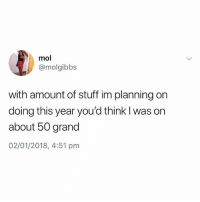 @british_laughs is a must follow if you love British memes: mol  @molgibbs  with amount of stuff im planning on  doing this year you'd think l was on  about 50 grand  02/01/2018, 4:51 pm @british_laughs is a must follow if you love British memes
