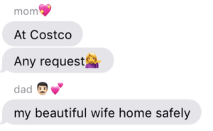 Beautiful, Costco, and Crying: mom  At Costco  Any request  dad  my beautiful wife home safely virgogirl:IM CRYING