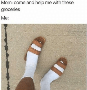 me irl by t0mmhc FOLLOW 4 MORE MEMES.: Mom: come and help me with these  groceries  Me: me irl by t0mmhc FOLLOW 4 MORE MEMES.