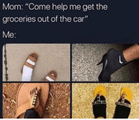 "Help, MeIRL, and Mom: Mom: ""Come help me get the  groceries out of the car  Me meirl"