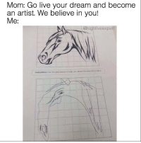 Memes, 🤖, and Grid: Mom: Go live your dream and become  an artist. We believe in you!  Me  @high fiveexpert  the grid bekow to heb you aawthis beautful staaon. @highfiveexpert is a meme artist