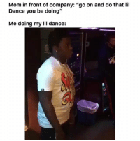"Funny, Dance, and Mom: Mom in front of company: ""go on and do that lil  Dance you be doing""  Me doing my lil dance: 😂😂 Can't say no to mom.. funniest15 viralcypher funniest15seconds"