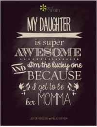 Memes, 🤖, and The Lucky One: mom  is super  AWESOME  t0m the lucky one  BECAUSE  MOMMA  JOYOFMOM COM FBIJOYOFMOM My daughter...