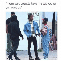 "Funny, Girls, and Lol: ""mom said u gotta take me wit you or  yall cant go""  ISE OFPI Siblings be likeee 😂 funnymemes funnyshit funmemes100 instadaily instaday daily posts fun nochill girl savage girls boy boys men women lol lolz follow followme follow for more funny content 💯 @funmemes100"