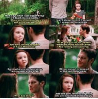 [The Originals 4x03 - Haunter of Ruins] They are so perfect & I can't wait to see more of them ❤ ⠀ Q: Do you like the season & the storyline with Hope so far? ⠀ My edit give credit [ klope hopemikaelson klausmikaelson theoriginals 4x03 166.1k]: Mom says when I get bigger Freya  ngwil teach real spells.  I think you're doing rather  [You, love, are the daughter  of Klaus Mikaelson:1  I know what you are, you know  The strongestintheworlds  What bad things?  I can't always control it so well.  lt scares mesometimes.  You're be the greatest  witch the world has ever And nothing will scare you.  [Strong enough to keep a  of the bad things away.i  Just bad guys. Monsters.  People  mean andangry [The Originals 4x03 - Haunter of Ruins] They are so perfect & I can't wait to see more of them ❤ ⠀ Q: Do you like the season & the storyline with Hope so far? ⠀ My edit give credit [ klope hopemikaelson klausmikaelson theoriginals 4x03 166.1k]