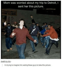 Detroit, Memes, and Death: Mom was worried about my trip to Detroit, I  sent her this picture  death-by-lulz  i'm trying to imagine him asking these guys to take this picture One way to give your mother a heart attack via /r/memes https://ift.tt/2UtSa3a