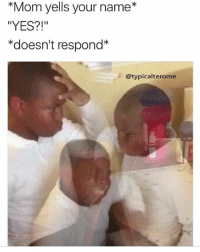 """bruh I hate this shit so much. I be laying down comfortable af and then she'll call my name and not say anything else 😐 tf you want damn I'm tryna beat my dick or sum: *Mom yells your name*  """"YES?!""""  *doesn't respond*  @typicalterome bruh I hate this shit so much. I be laying down comfortable af and then she'll call my name and not say anything else 😐 tf you want damn I'm tryna beat my dick or sum"""