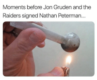 Moments Before: Moments before Jon Gruden and the  Raiders signed Nathan Peterman...