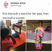 Ipad, Lego, and Memes: MOMMA $PICE  @MrsPlugg  first she built a stand for her ipad, then  she built a scooter.  SK I still think about every time my Persian mom destroyed my LEGO creation and told it was time to clean up (tag a friend)