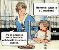 Canadian flag emoji: Mommie, what is  a Canadian?  It's an unarmed  North American  with health insurance,  sweetie.  UNCLE UWES Canadian flag emoji