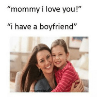 "Memes, Petty, and I Love You: ""mommy i love you!""  ""i have a boyfriend''  @spic Rp @dankmemesgang 👈🏻 one of my favourite pages on ig make sure to follow!!! 🔥👣👣👣👣 lol funny dank petty mum teamnoharmdone noharmdone"