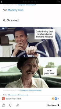 Dad, Driving, and Funny: mommyowil / Via Instagram: amommyowl  Via Mommy Owl.  6. Or a dad  Dads driving their  newborn home  from the hospital  @mommymemest  one  year later  mommymemest/Via Instagram: @mommymemest  Burz  BuzzFeed's Post  See More I Bundle of joy