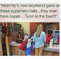 """That my wife 😋: """"Mommy's new boytriend gave us  these superhero hats... they even  have capes...Tyron is the bestl!  Li That my wife 😋"""