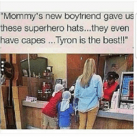 """😂😂😂😂😂: """"Mommy's new boytriend gave us  these superhero hats...they even  have capes Tyron is the best!!"""" 😂😂😂😂😂"""