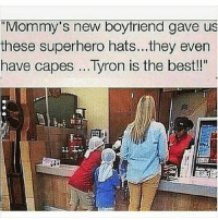 I get my memes from @comedykhazi 😂: Mommy's new boytriend gave us  these superhero hats...they even  have capes .. .Tyron is the best!l I get my memes from @comedykhazi 😂