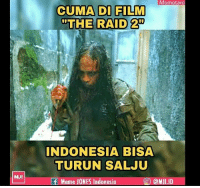 "Meme, Indonesia, and Indonesian (Language): Momotaro  CUMADI FILM  ""THE RAID 2""  INDONESIA BISA  TURUN SALJU  f Meme J0NES Indonesia  迴) @MJI.ID"