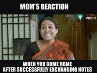 Reaction Memes: MOM'S REACTION  VIDEO  WHEN YOU COME HOME  AFTER SUCCESSFULLY EXCHANGING NOTES