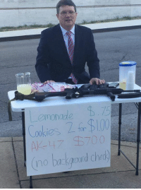 Cookies, Memes, and Ak-47: monade  ookies  tor  (no background Che TN Democrat Rep. Mike Stewart selling lemonade, cookies, and an AK-47 outside the State Capitol to bring awareness to the state's lack of background check law.