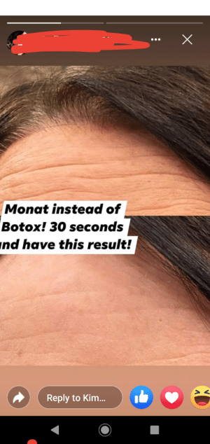 It helps if you raise your heart eyebrows to create the lines...: Monat instead of  Botox! 30 seconds  ind have this result!  Reply to Kim.. It helps if you raise your heart eyebrows to create the lines...