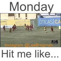 Memes, Spain, and The Weekend: Monda  OTICAS CA  CLICK  HERE TO  BE A BRO  nstagram (@LeeBregman  Hit me like The weekend is the ball. Monday is the cracked window. • • • soccer futbol mexico spain school student meme memes Monday mondays stunt stunts flip office work working money success funny comedy humor fail epicfail vid video vine accident gym sports jump