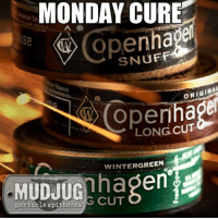 Memes, 🤖, and Copenhagen: MONDAY CURE  nhage  ope  UF  SN  ORIGINAL  Copenha  LONG CUT  WINTERGREEN  en  MUDJUG  portable spittoons  G CUT Wake up and smell the Copenhagen! mudjug dip30 packdipspit mondays photo by @chrisdips1