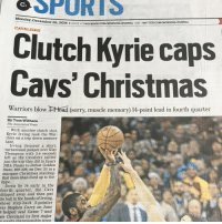 Cavs, Chill, and Funny: Monday, Decembe  25, 2016 MORE AT FACEBook.coMIMORNINGJoURNAL AND TwITTER.coMIMORNINGJOURNAL  CAVALIERS  Clutch Kyrie caps  Cavs' Christmas  Warriors blow  3CHead (Sorry, muscle memory) 14-point lead in fourth quarter  By Tom Withers  The Associated Press  With another clutch shot,  Kyrie Irving took the War-  riors on a trip down memory  lane.  Irving dropped a short,  turnaround jumper over Klay  Thompson with 3.4 seconds  left as the Cavaliers rallied  just the way they did in June's  NBA Finals to defeat Golden  State, 109-108, on Dec. 25 in a  marquee Christmas matchup  that more than lived up to the  hype.  Down by 14 early in the  fourth quarter, the Cavs  away and then put  he ball in the hands of Irving,  whose step-back 3-pointer  ver Stephen Curry on June  helped seal Game 7 and  Cleveland its first major  n snorts chamnionship since WhenYouSeeIt This journal has no chill😂 Cavs vs warriors