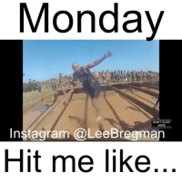Click, Dank, and Fail: Monday  DONT CLICK  HERE  Instagram @LeeBregman  Hit me like mudrun toughmudder obstaclecourse cosplay parkour dank dankmeme dankmemes school student meme memes Monday mondays stunt stunts office work working money success funny comedy humor fail epicfail vid video gym sports