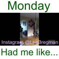 Dancing, Fail, and Fashion: Monday  Instagram, a Lee Bregman  Had me like The pole is the weekend and Monday is the floor. • • • polefitness dance poledance fashion school student meme memes Monday mondays stunt stunts flip office work working money success funny comedy humor fail epicfail vid video vine accident gym sports jump